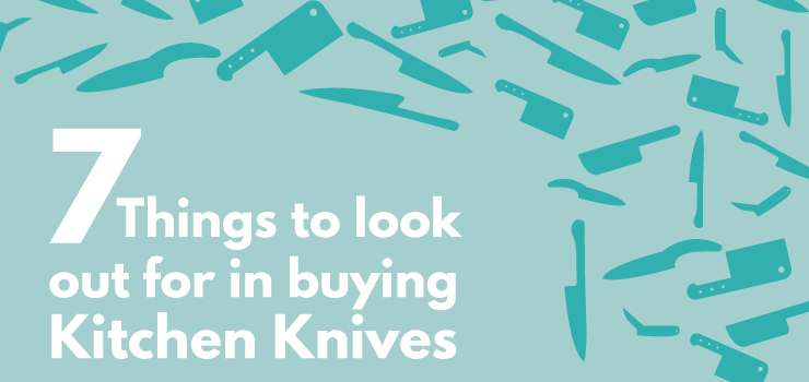 7 Things To Look Out For In Buying Kitchen Knives