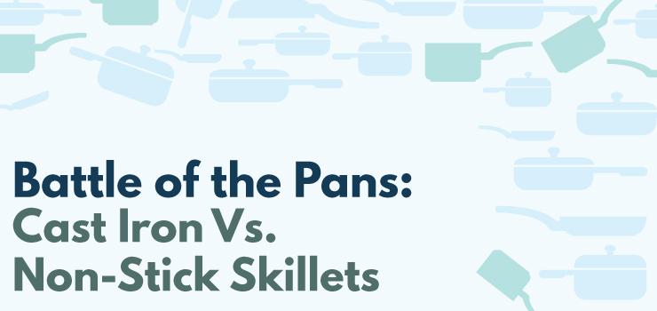 Battle of the Pans: Cast Iron vs Nonstick