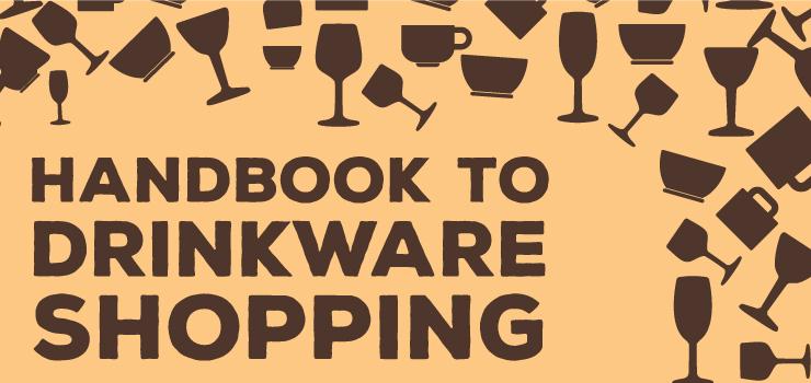 Handbook To Drinkware Shopping